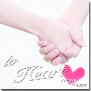 Twune&Hide 「to Heart」